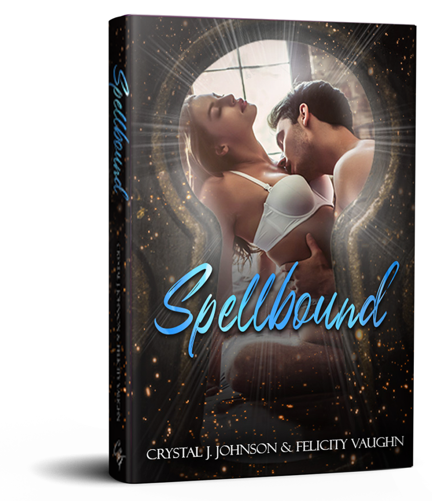 Spellbound by Crystal J. Johnson and Felicity Vaughn