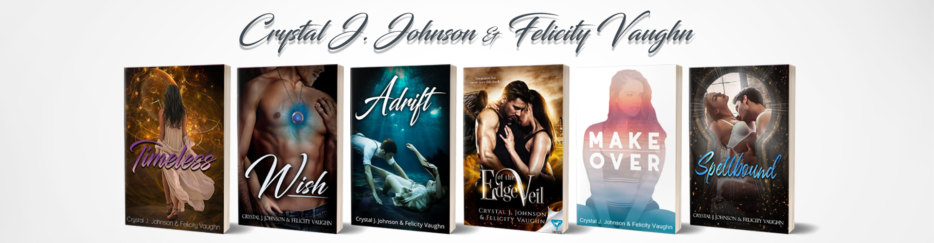 Books by Crystal J. Johnson and Felicity Vaughn